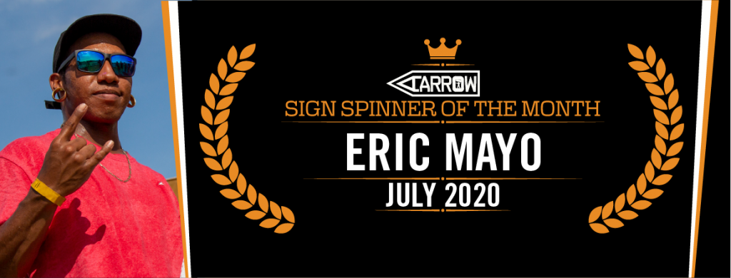 Eric May is Sign Spinner of the Month for July!